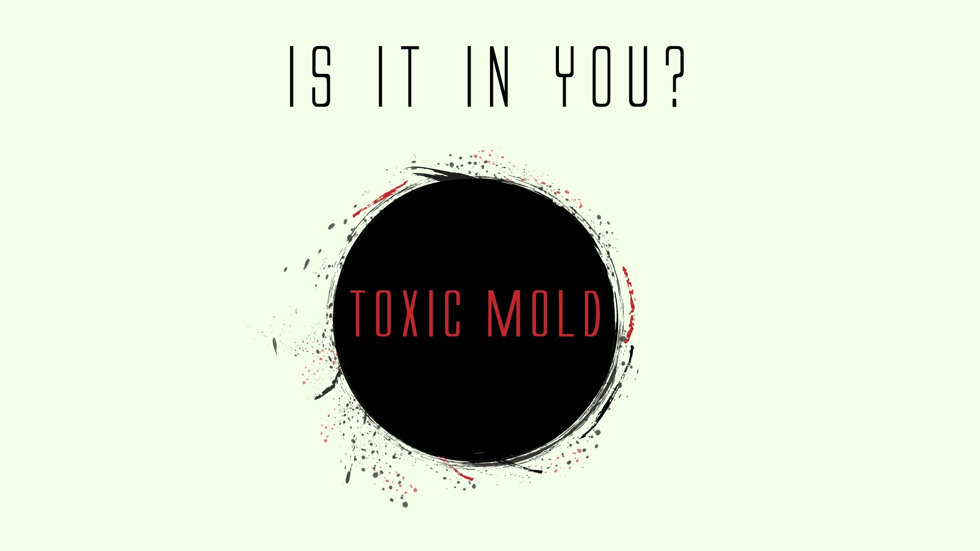 Toxic Mold Syndrome Is It In You